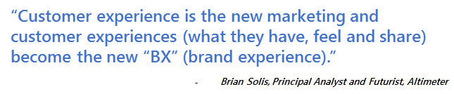 New Marketing, Customer Experience, and Brand Experience, quote from Brian Solis